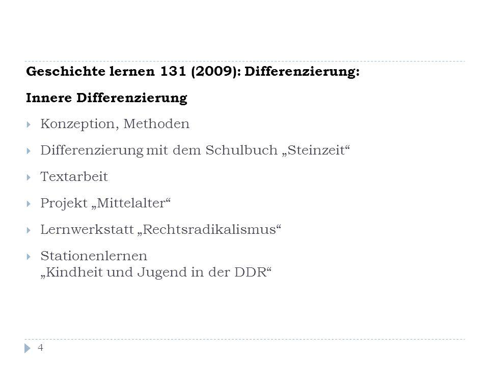 """Geschichte lernen 131 (2009): Differenzierung: Innere Differenzierung  Konzeption, Methoden  Differenzierung mit dem Schulbuch """"Steinzeit""""  Textarb"""