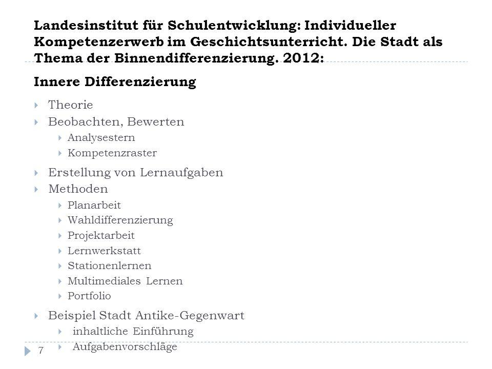Landesinstitut für Schulentwicklung: Individueller Kompetenzerwerb im Geschichtsunterricht. Die Stadt als Thema der Binnendifferenzierung. 2012: Inner