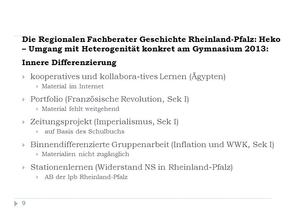 Die Regionalen Fachberater Geschichte Rheinland-Pfalz: Heko – Umgang mit Heterogenität konkret am Gymnasium 2013: Innere Differenzierung  kooperative