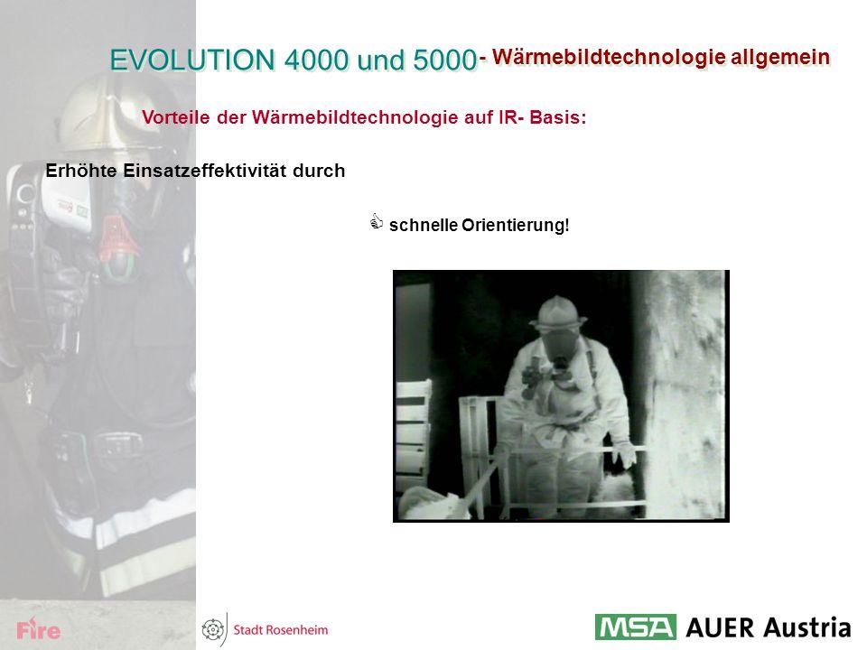 - Wärmebildtechnologie allgemein Vorteile der Wärmebildtechnologie auf IR- Basis: Erhöhte Einsatzeffektivität durch  schnelle Orientierung! EVOLUTION