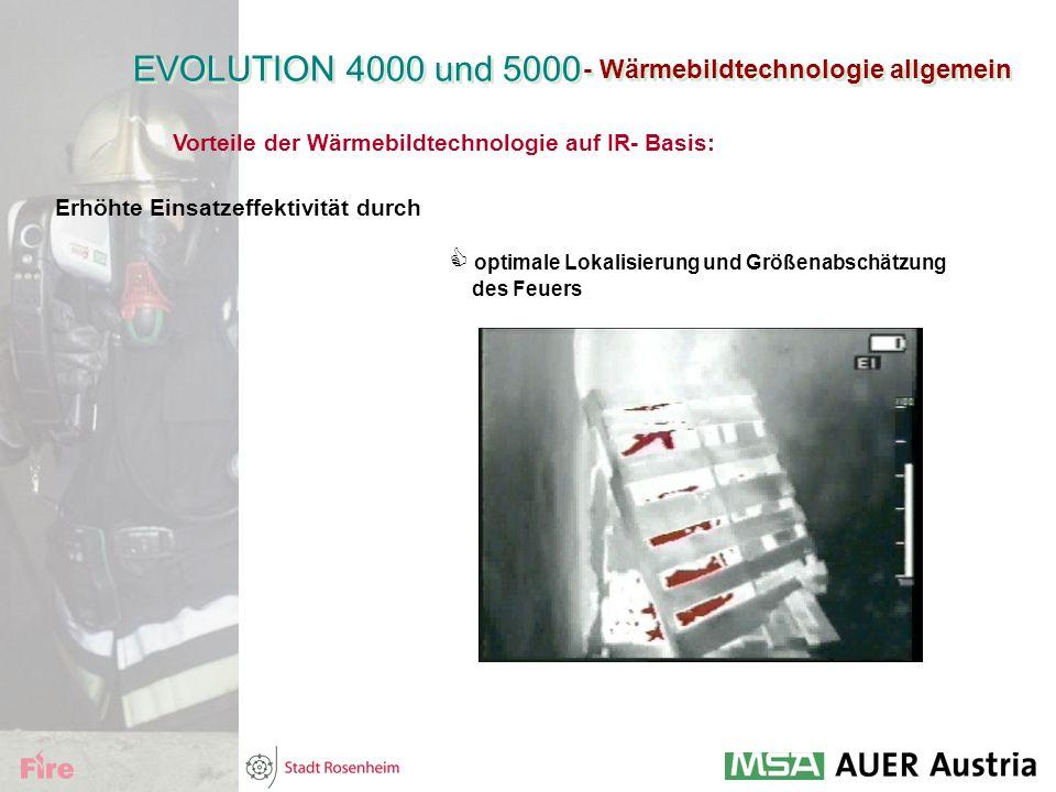 - Wärmebildtechnologie allgemein EVOLUTION 4000 und 5000 Vorteile der Wärmebildtechnologie auf IR- Basis: Erhöhte Einsatzeffektivität durch  optimale