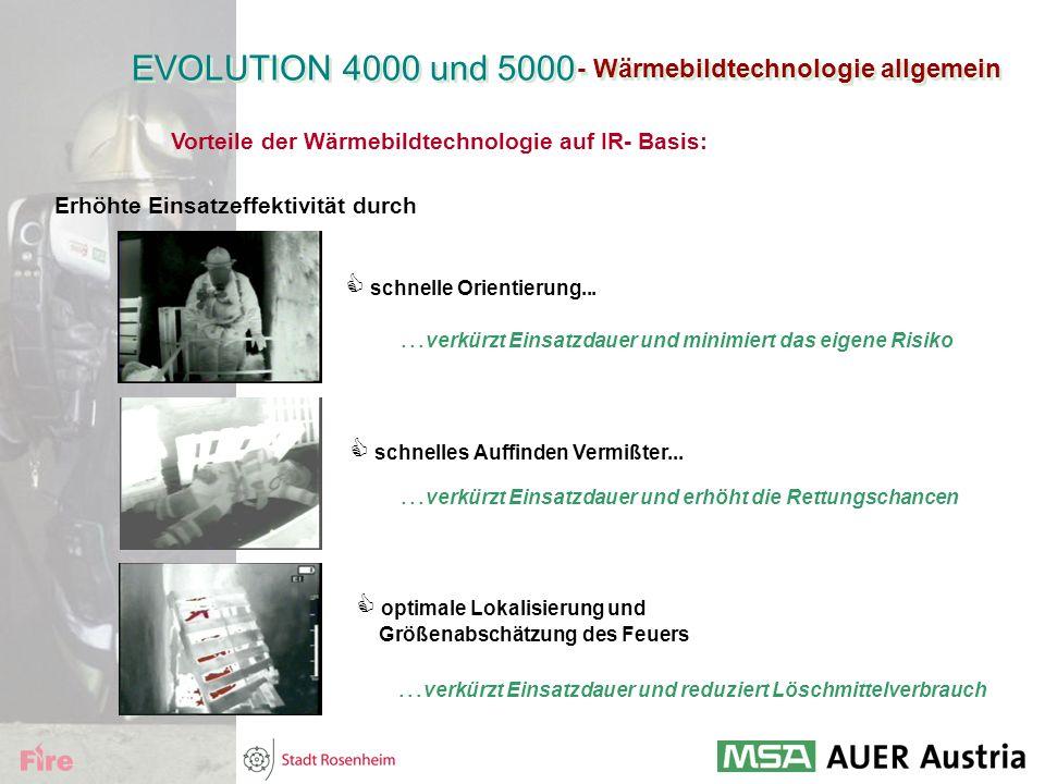 - Wärmebildtechnologie allgemein EVOLUTION 4000 und 5000 Vorteile der Wärmebildtechnologie auf IR- Basis: Erhöhte Einsatzeffektivität durch  schnelle