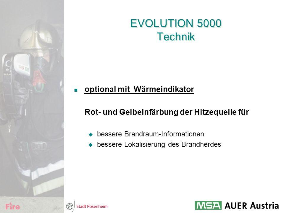 EVOLUTION 5000 Technik optional mit Wärmeindikator Rot- und Gelbeinfärbung der Hitzequelle für  bessere Brandraum-Informationen  bessere Lokalisieru