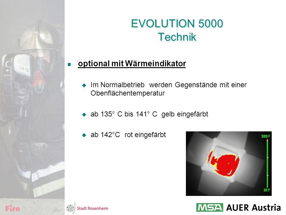 EVOLUTION 5000 Technik optional mit Wärmeindikator  Im Normalbetrieb werden Gegenstände mit einer Obenflächentemperatur  ab 135° C bis 141° C gelb e