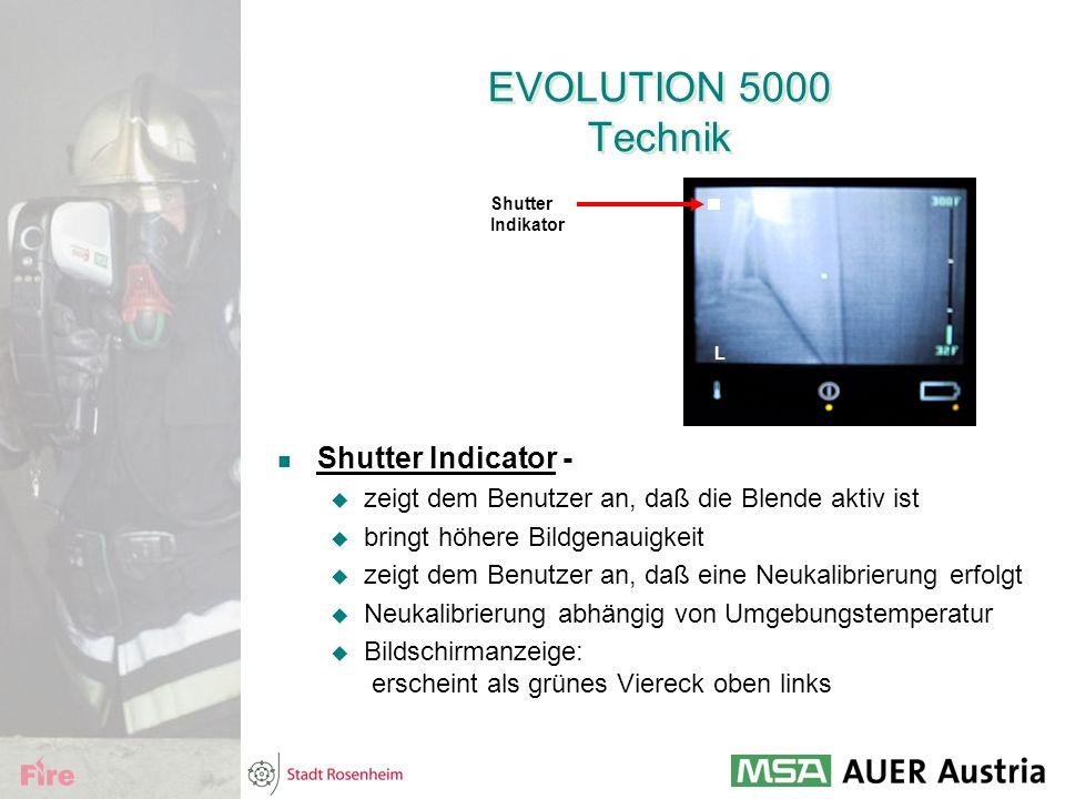 EVOLUTION 5000 Technik Shutter Indicator -  zeigt dem Benutzer an, daß die Blende aktiv ist  bringt höhere Bildgenauigkeit  zeigt dem Benutzer an,