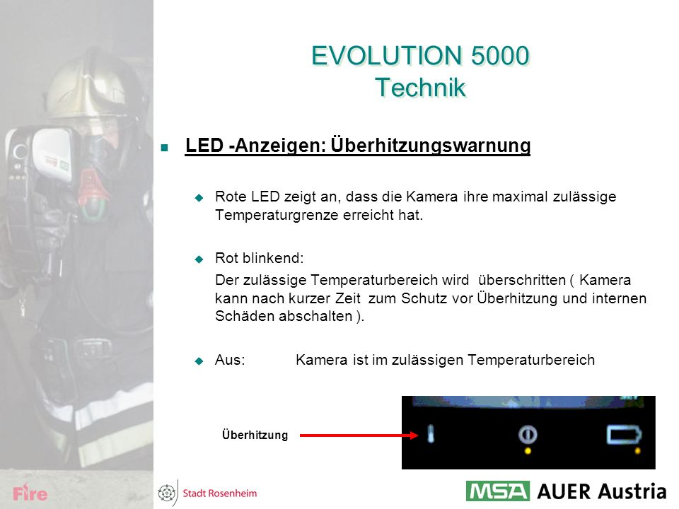EVOLUTION 5000 Technik LED -Anzeigen: Überhitzungswarnung  Rote LED zeigt an, dass die Kamera ihre maximal zulässige Temperaturgrenze erreicht hat. 
