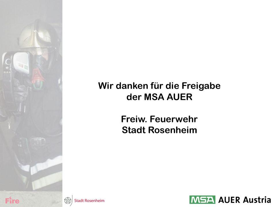 Wir danken für die Freigabe der MSA AUER Freiw. Feuerwehr Stadt Rosenheim