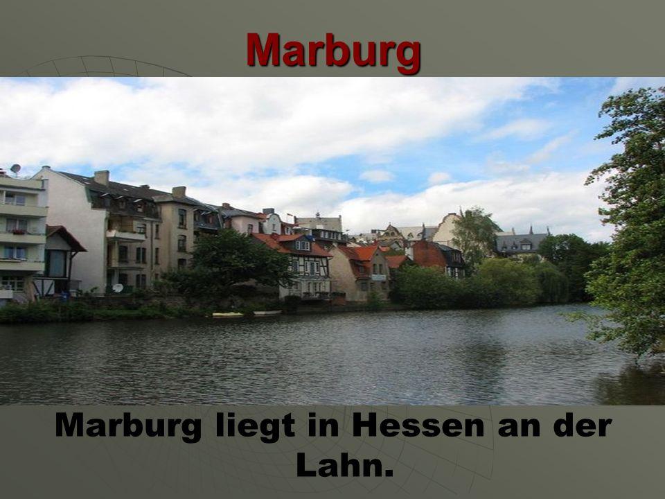 Marburg Marburg liegt in Hessen an der Lahn.