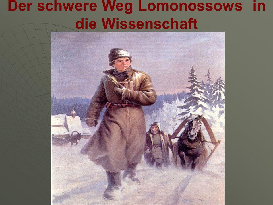 Der schwere Weg Lomonossows in die Wissenschaft