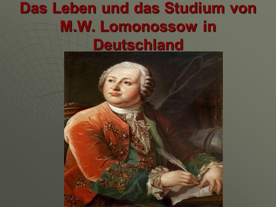Das Leben und das Studium von M.W. Lomonossow in Deutschland