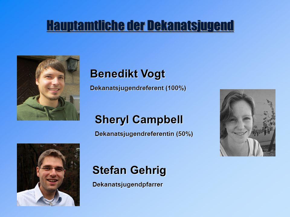 Hauptamtliche der Dekanatsjugend Benedikt Vogt Dekanatsjugendreferent (100%) Sheryl Campbell Dekanatsjugendreferentin (50%) Stefan Gehrig Dekanatsjugendpfarrer