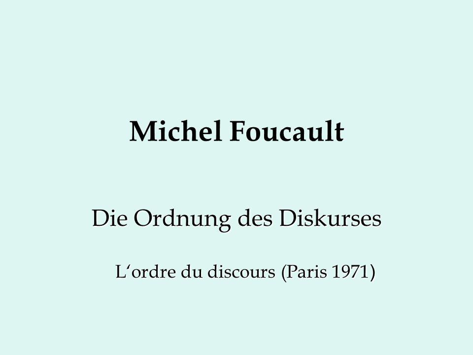 Michel Foucault Die Ordnung des Diskurses L'ordre du discours (Paris 1971 )