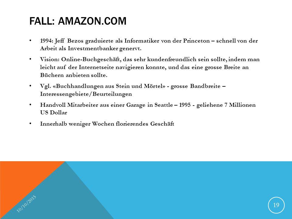 FALL: AMAZON.COM 1994: Jeff Bezos graduierte als Informatiker von der Princeton – schnell von der Arbeit als Investmentbanker genervt. Vision: Online-