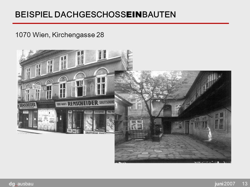 juni 2007dg_ausbau13 BEISPIEL DACHGESCHOSS EIN BAUTEN 1070 Wien, Kirchengasse 28