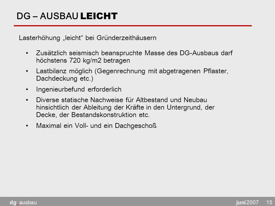 """juni 2007dg_ausbau15 DG – AUSBAU LEICHT Lasterhöhung """"leicht"""" bei Gründerzeithäusern Zusätzlich seismisch beanspruchte Masse des DG-Ausbaus darf höchs"""