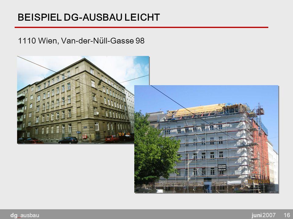 juni 2007dg_ausbau16 BEISPIEL DG-AUSBAU LEICHT 1110 Wien, Van-der-Nüll-Gasse 98