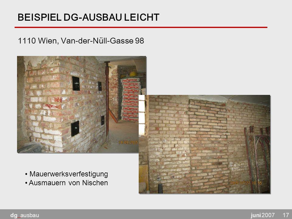 juni 2007dg_ausbau17 BEISPIEL DG-AUSBAU LEICHT 1110 Wien, Van-der-Nüll-Gasse 98 Mauerwerksverfestigung Ausmauern von Nischen