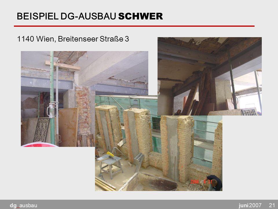 juni 2007dg_ausbau21 BEISPIEL DG-AUSBAU SCHWER 1140 Wien, Breitenseer Straße 3