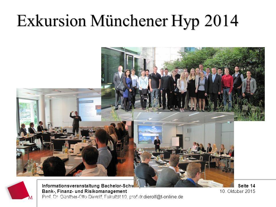 Seite 14 10. Oktober 2015 Informationsveranstaltung Bachelor-Schwerpunkt: Bank-, Finanz- und Risikomanagement Prof. Dr. Günther-Otto Dierolf, Fakultät