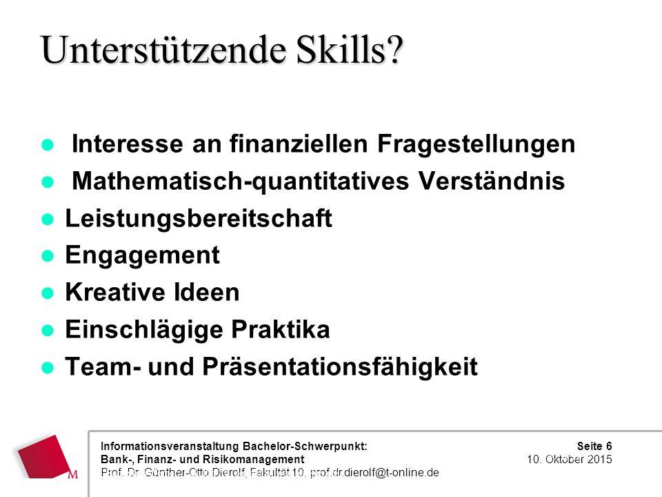 Seite 6 10. Oktober 2015 Informationsveranstaltung Bachelor-Schwerpunkt: Bank-, Finanz- und Risikomanagement Prof. Dr. Günther-Otto Dierolf, Fakultät
