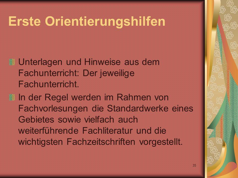 35 Erste Orientierungshilfen Unterlagen und Hinweise aus dem Fachunterricht: Der jeweilige Fachunterricht.