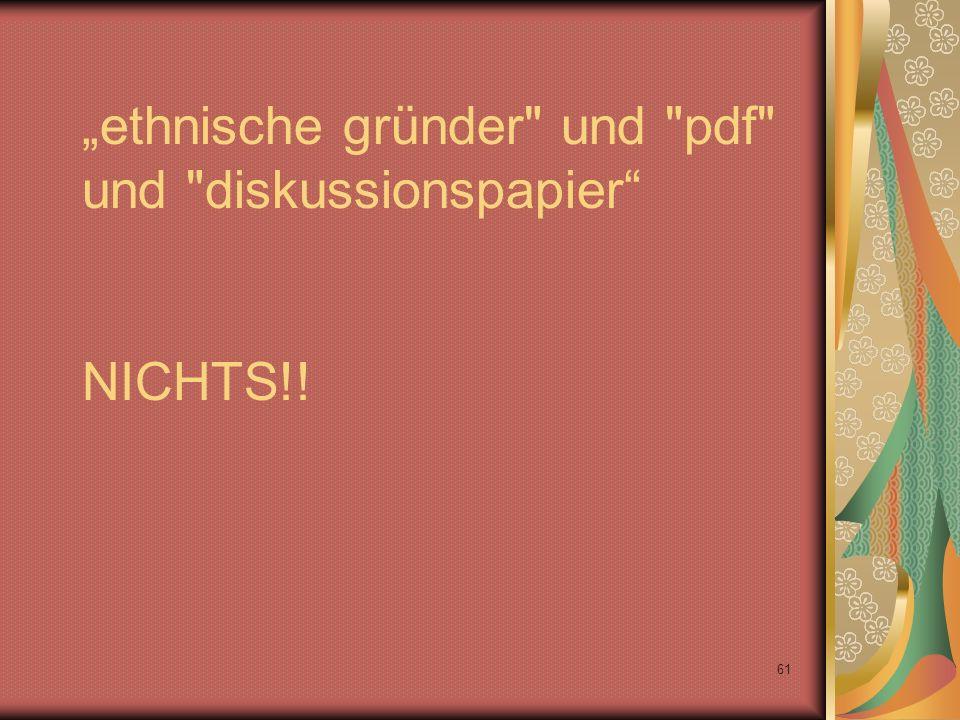 """61 """"ethnische gründer und pdf und diskussionspapier NICHTS!!"""