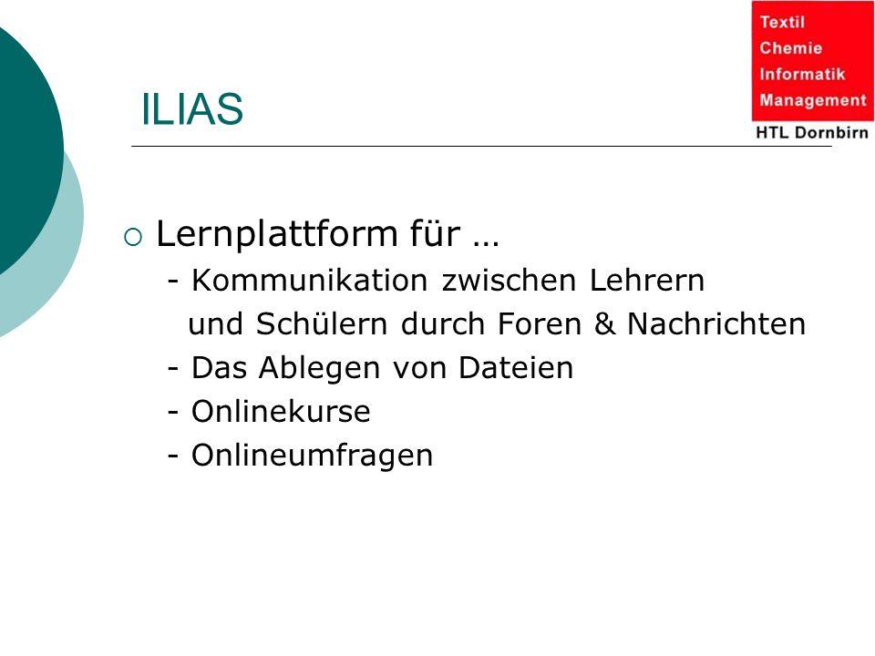 ILIAS  Lernplattform für … - Kommunikation zwischen Lehrern und Schülern durch Foren & Nachrichten - Das Ablegen von Dateien - Onlinekurse - Onlineum