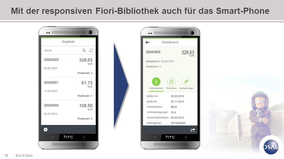 18 © 2015 DSAG Mit der responsiven Fiori-Bibliothek auch für das Smart-Phone