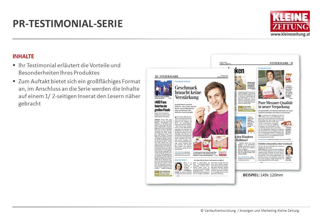 © Verkaufsentwicklung / Anzeigen und Marketing Kleine Zeitung INHALTE  Ihr Testimonial erläutert die Vorteile und Besonderheiten Ihres Produktes  Zu