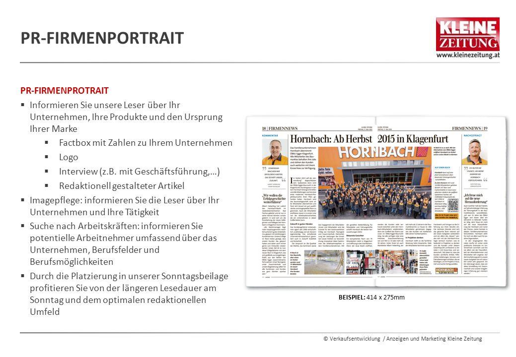 © Verkaufsentwicklung / Anzeigen und Marketing Kleine Zeitung PR-FIRMENPROTRAIT  Informieren Sie unsere Leser über Ihr Unternehmen, Ihre Produkte und