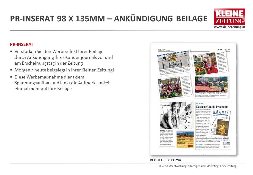 © Verkaufsentwicklung / Anzeigen und Marketing Kleine Zeitung PR-INSERAT  Verstärken Sie den Werbeeffekt Ihrer Beilage durch Ankündigung Ihres Kunden