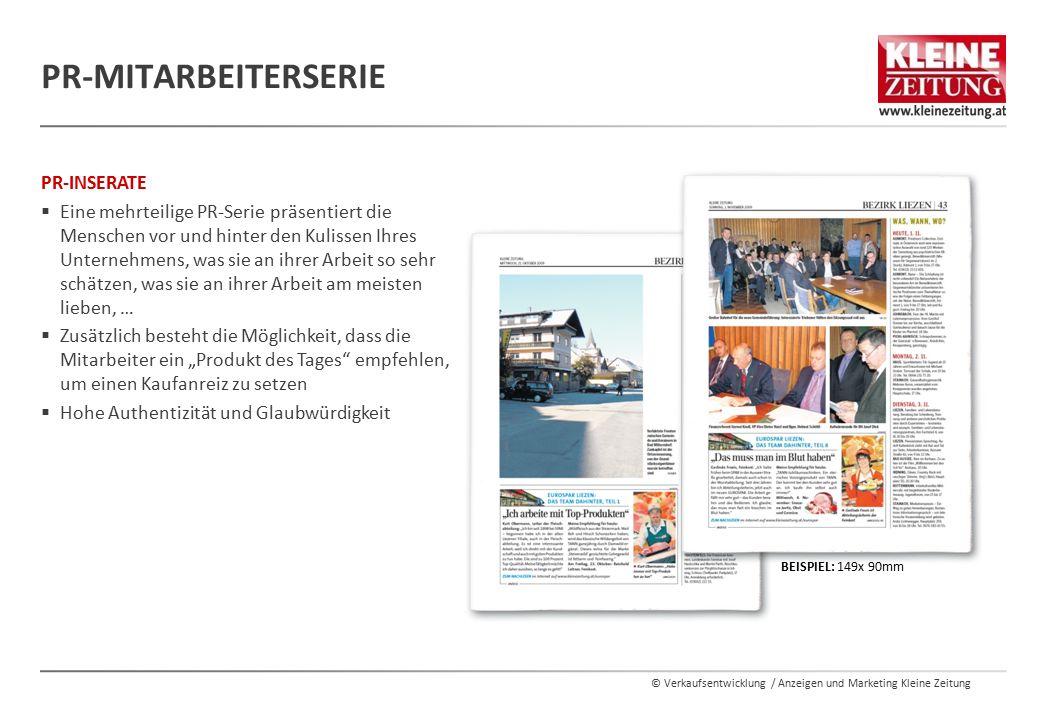 © Verkaufsentwicklung / Anzeigen und Marketing Kleine Zeitung PR-INSERATE  Eine mehrteilige PR-Serie präsentiert die Menschen vor und hinter den Kuli