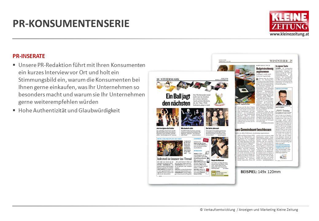 © Verkaufsentwicklung / Anzeigen und Marketing Kleine Zeitung PR-INSERATE  Unsere PR-Redaktion führt mit Ihren Konsumenten ein kurzes Interview vor O