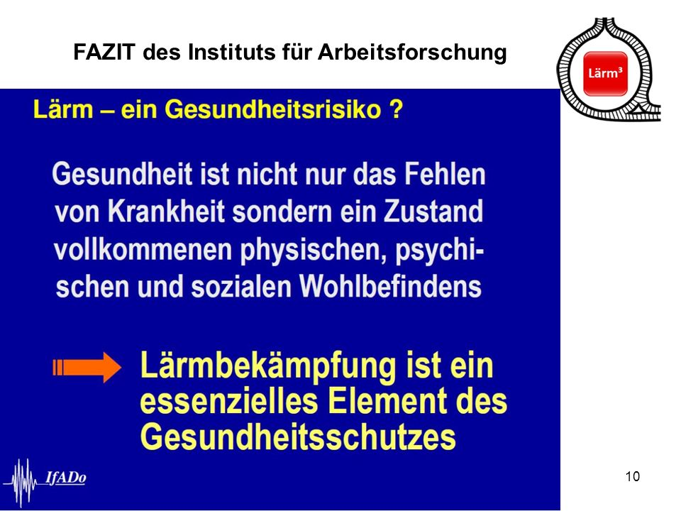 10 FAZIT des Instituts für Arbeitsforschung