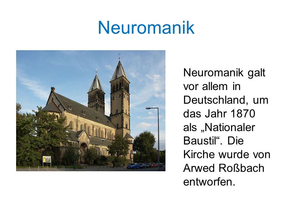"""Neuromanik Neuromanik galt vor allem in Deutschland, um das Jahr 1870 als """"Nationaler Baustil"""". Die Kirche wurde von Arwed Roßbach entworfen."""