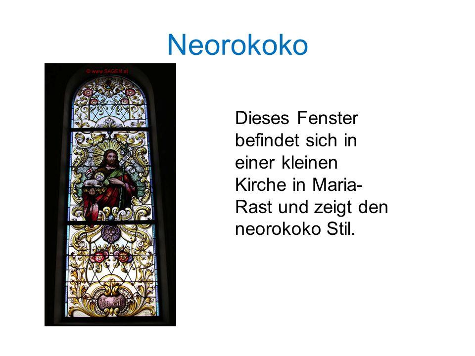 Neorokoko Dieses Fenster befindet sich in einer kleinen Kirche in Maria- Rast und zeigt den neorokoko Stil.