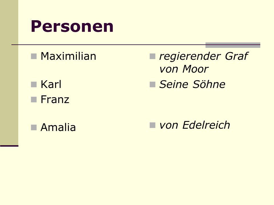 Personen Maximilian Karl Franz Amalia regierender Graf von Moor Seine Söhne von Edelreich