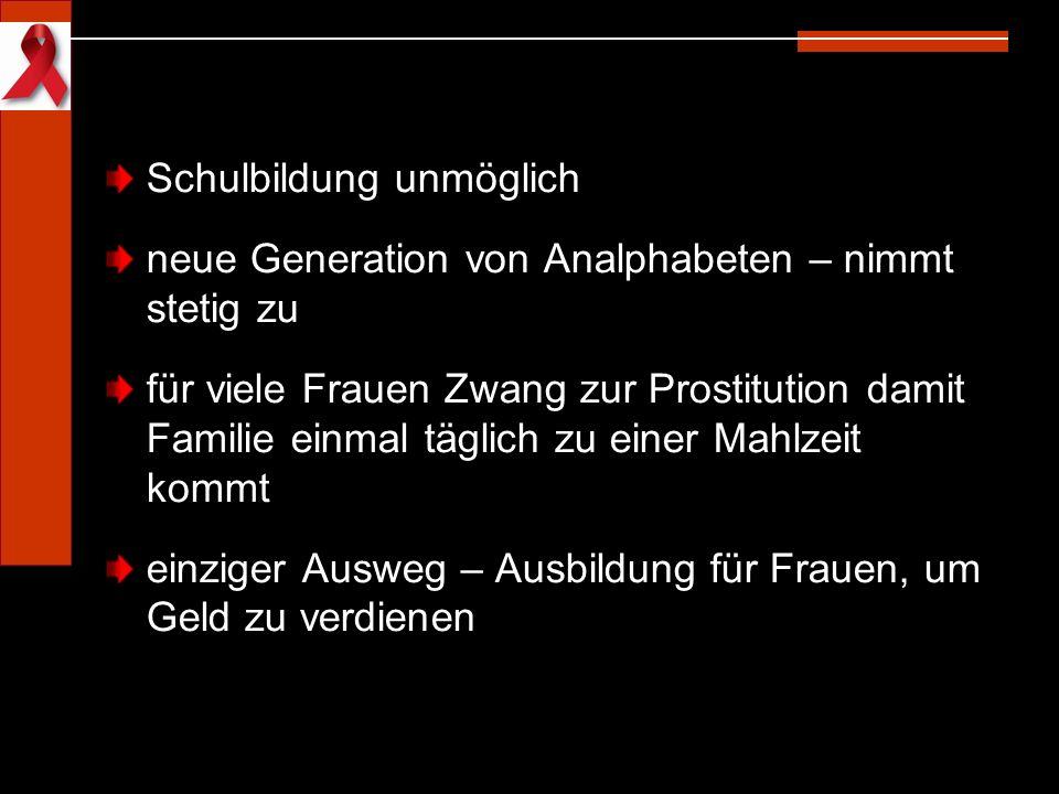 Schulbildung unmöglich neue Generation von Analphabeten – nimmt stetig zu für viele Frauen Zwang zur Prostitution damit Familie einmal täglich zu eine