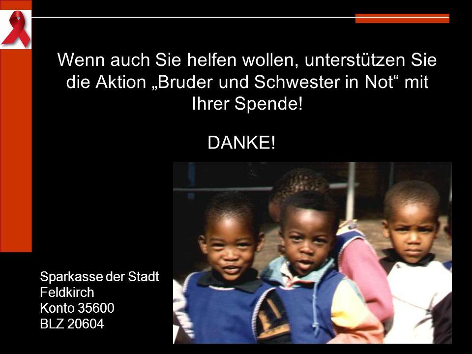 """Wenn auch Sie helfen wollen, unterstützen Sie die Aktion """"Bruder und Schwester in Not"""" mit Ihrer Spende! Sparkasse der Stadt Feldkirch Konto 35600 BLZ"""