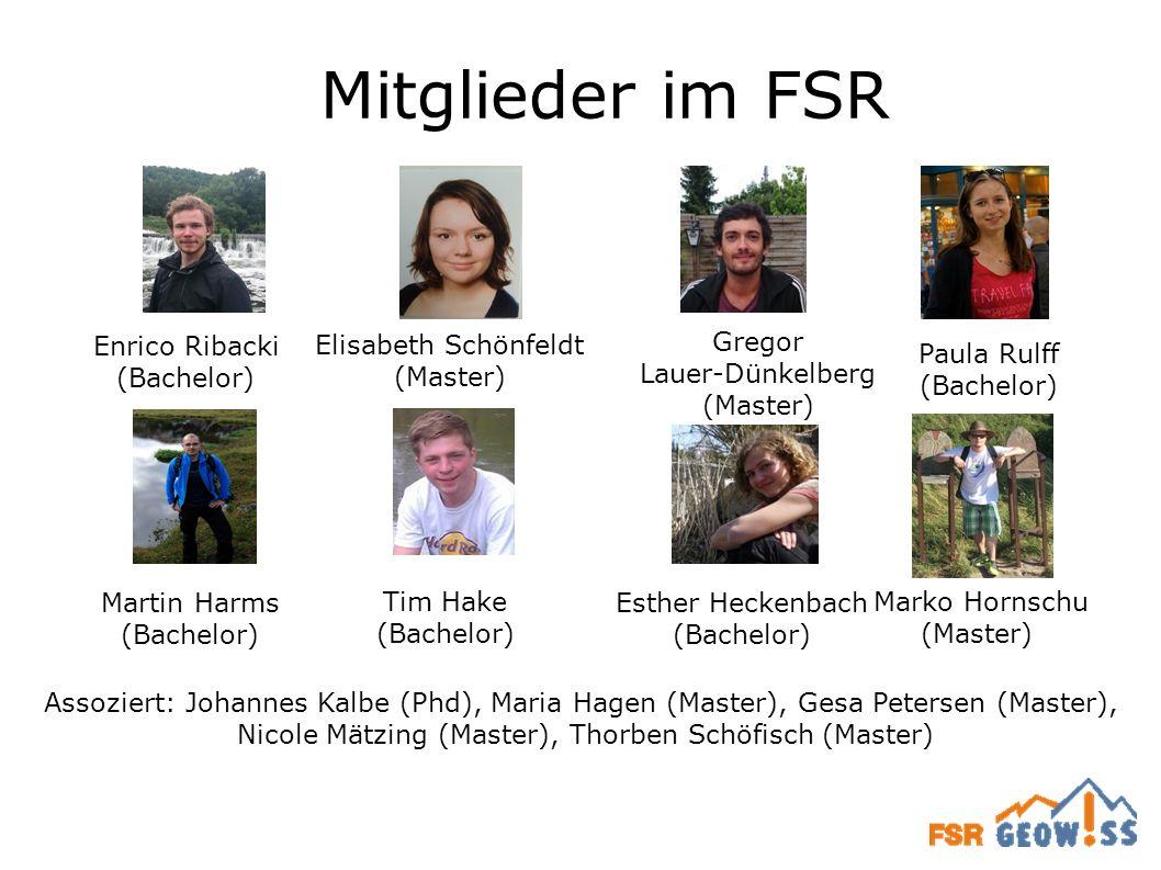 Mitglieder im FSR Elisabeth Schönfeldt (Master) Enrico Ribacki (Bachelor) Gregor Lauer-Dünkelberg (Master) Paula Rulff (Bachelor) Martin Harms (Bachel