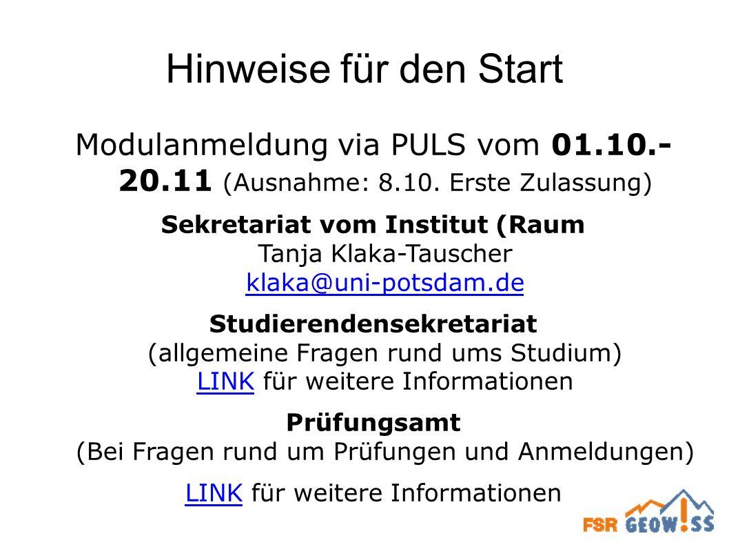 Hinweise für den Start Modulanmeldung via PULS vom 01.10.- 20.11 (Ausnahme: 8.10. Erste Zulassung) Sekretariat vom Institut (Raum Tanja Klaka-Tauscher