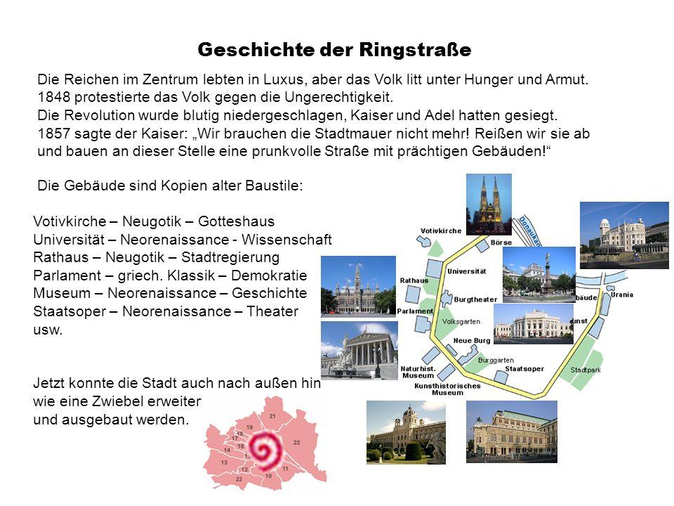 Geschichte der Ringstraße Die Reichen im Zentrum lebten in Luxus, aber das Volk litt unter Hunger und Armut. 1848 protestierte das Volk gegen die Unge