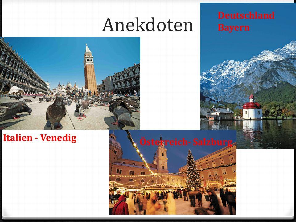 Anekdoten Italien - Venedig Deutschland Bayern Österreich- Salzburg