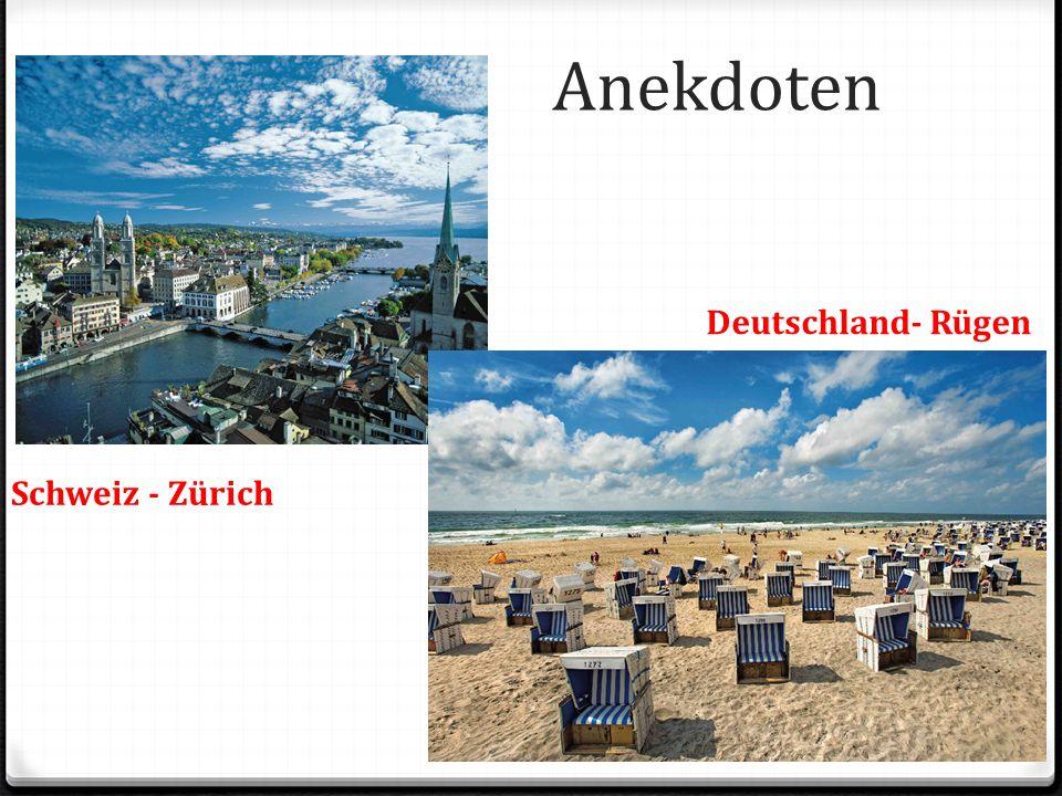 Anekdoten Schweiz - Zürich Deutschland- Rügen