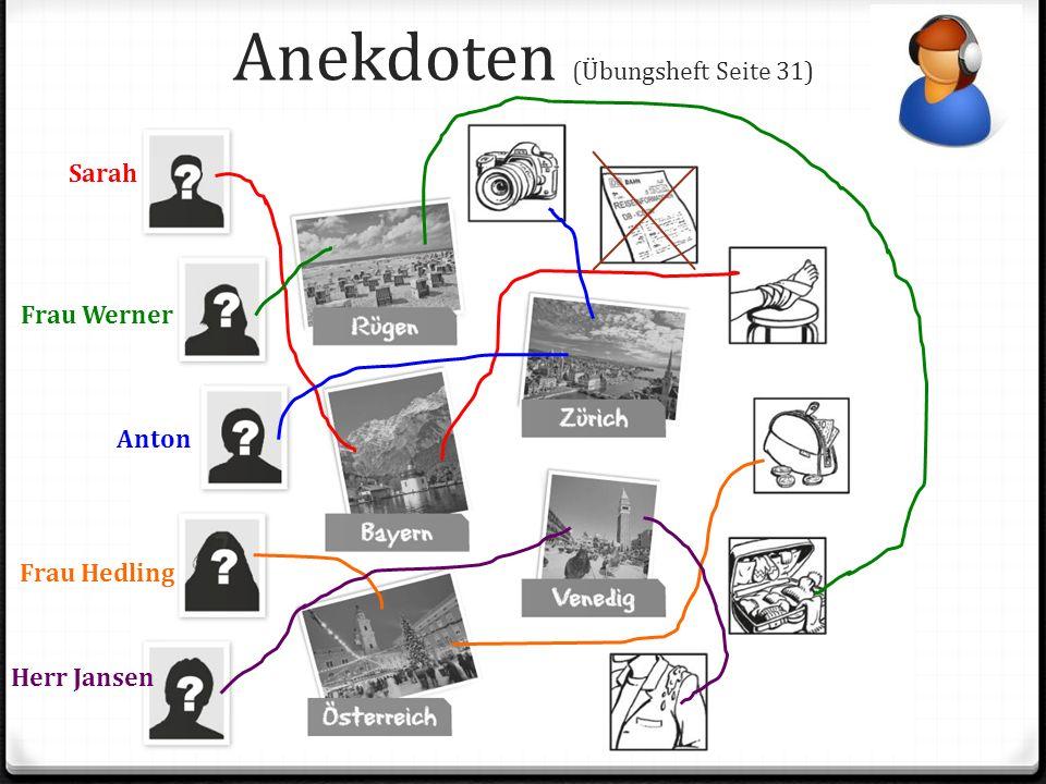 Anekdoten (Übungsheft Seite 31) Sarah Frau Werner Anton Frau Hedling Herr Jansen