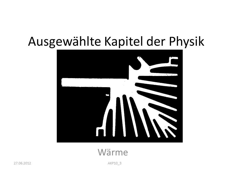 Ausgewählte Kapitel der Physik Wärme 27.06.2012AKP10_3