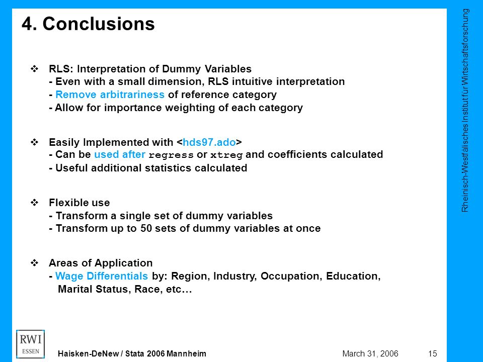 Rheinisch-Westfälisches Institut für Wirtschaftsforschung 15March 31, 2006Haisken-DeNew / Stata 2006 Mannheim 4. Conclusions  RLS: Interpretation of