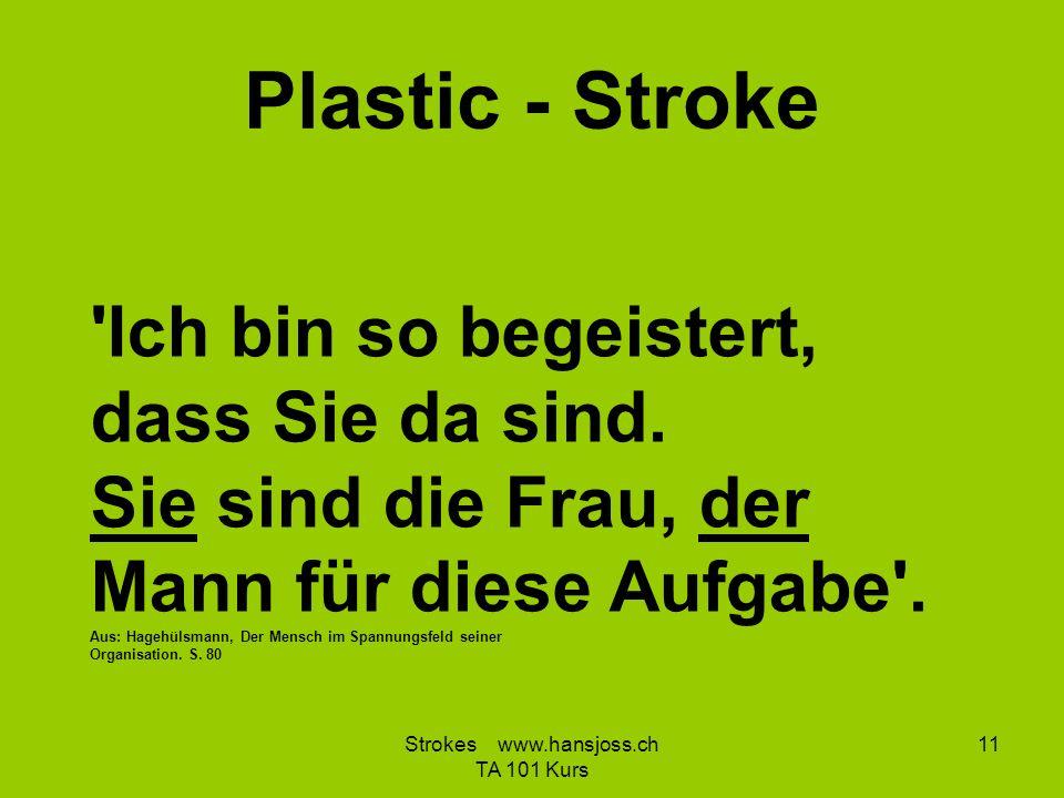 Plastic - Stroke 'Ich bin so begeistert, dass Sie da sind. Sie sind die Frau, der Mann für diese Aufgabe'. Aus: Hagehülsmann, Der Mensch im Spannungsf
