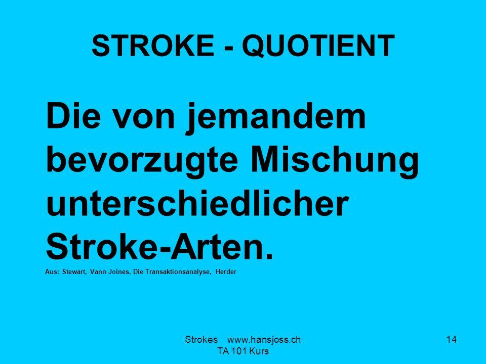 STROKE - QUOTIENT Die von jemandem bevorzugte Mischung unterschiedlicher Stroke-Arten.