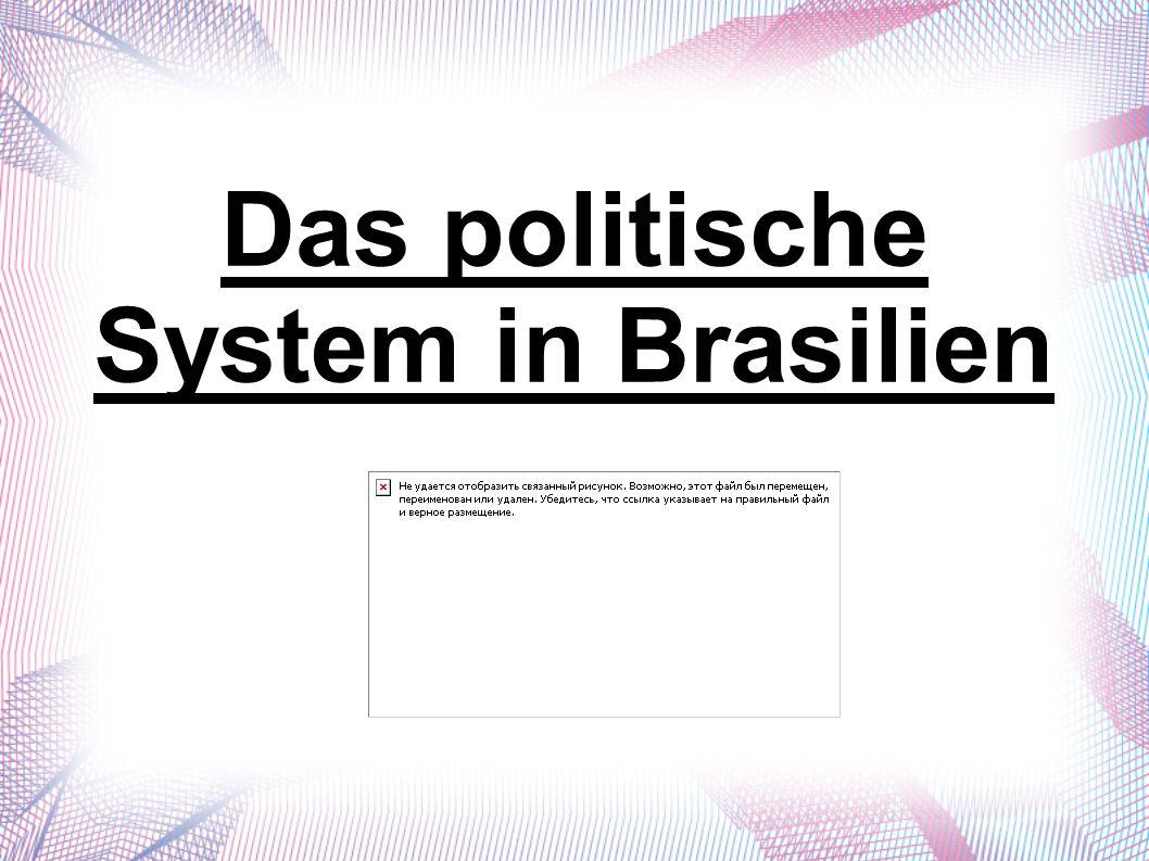 Das politische System in Brasilien